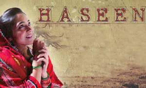 'Haseen' will make you laugh, cry, and think